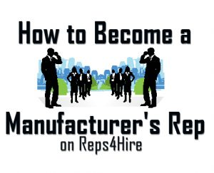 Tips on How to Become a Manufacturer Sales Representative